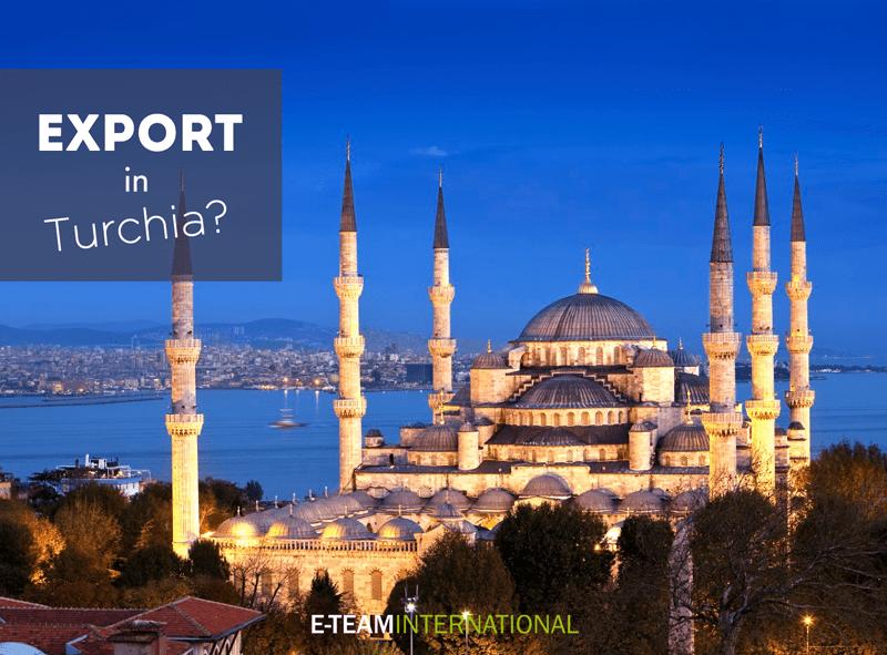 Esportare in Turchia è più semplice!