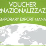 Il Temporary Export Manager nel Voucher Internazionalizzazione