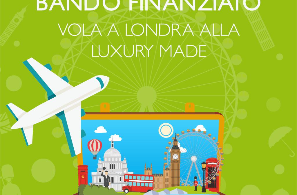 Volare a Londra alla Luxury Made con un progetto finanziato