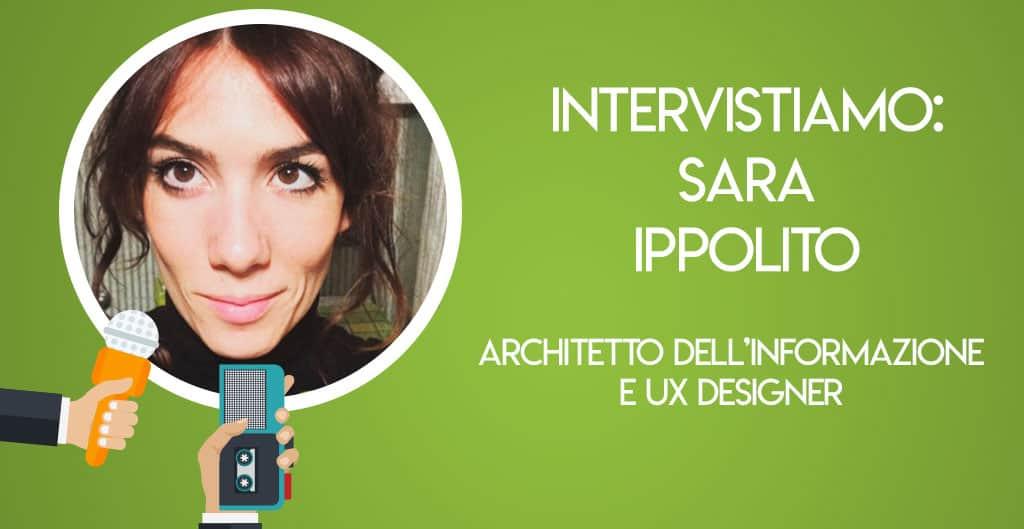 Intervistiamo: Sara Ippolito, Architetto dell'informazione e UX Designer