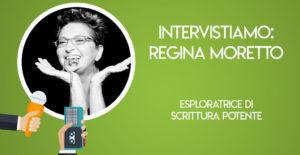 Intervista a Regina Moretto