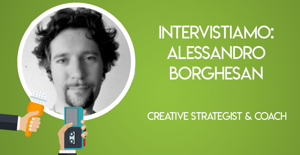 Intervistiamo Alessandro Borghesan, Creative Strategist & Coach