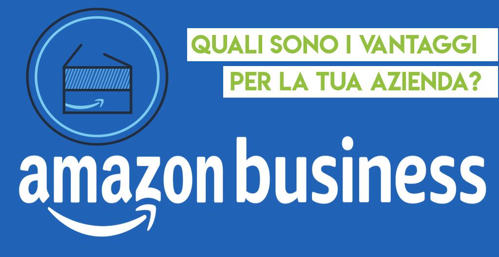 Amazon Business, cos'è e a cosa serve